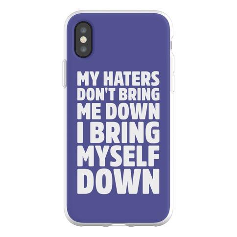 I Bring Myself Down Phone Flexi-Case
