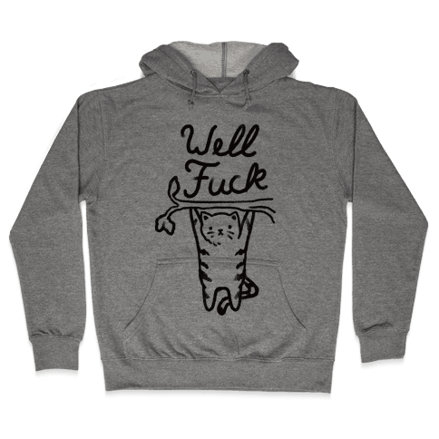 Well F*** Cat Hooded Sweatshirt