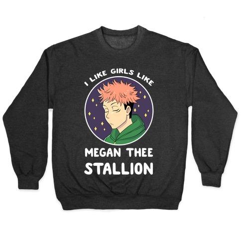 I Like Girls Like Megan Thee Stallion Pullover
