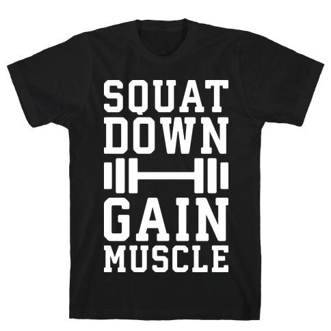 Squat Down Gain Muscle T-Shirt