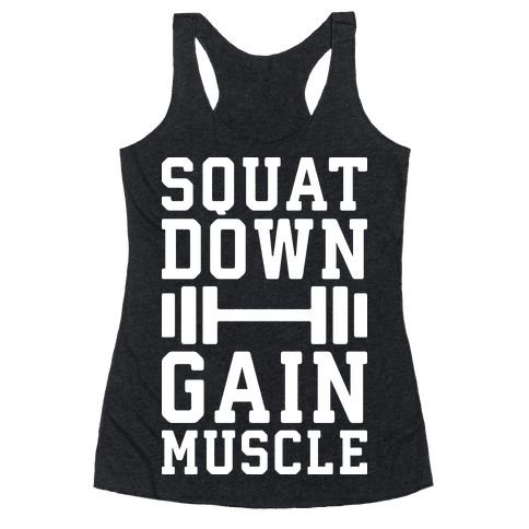 Squat Down Gain Muscle Racerback Tank Top