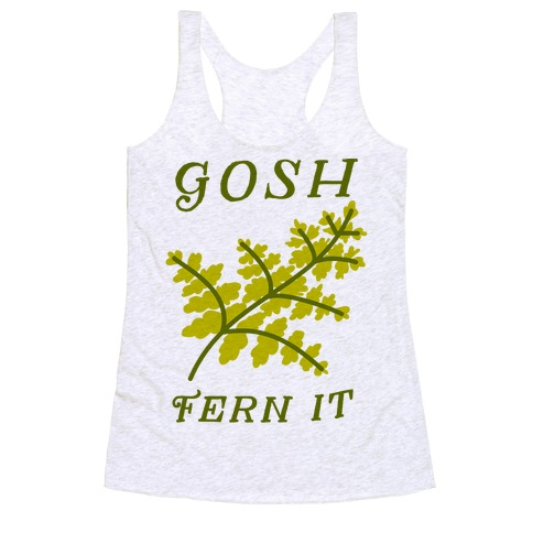 Gosh Fern it Racerback Tank Top