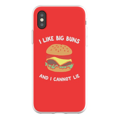 I Like Big Buns And I Cannot Lie Phone Flexi-Case