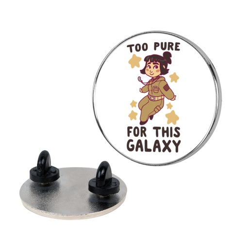Too Pure For This Galaxy Pin