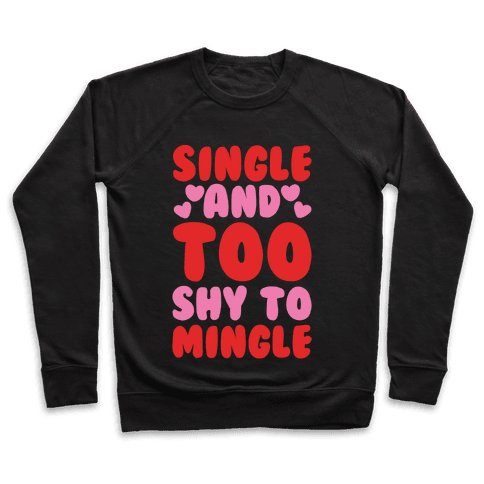 Single and Too Shy To Mingle White Print Pullover