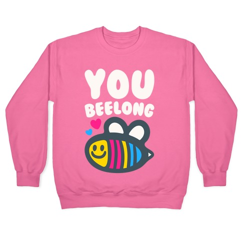You Beelong Pansexual White Print Pullover