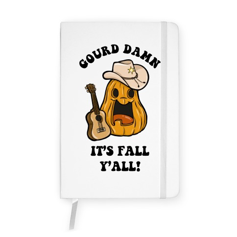 Gourd Damn It's Fall Y'all! Notebook