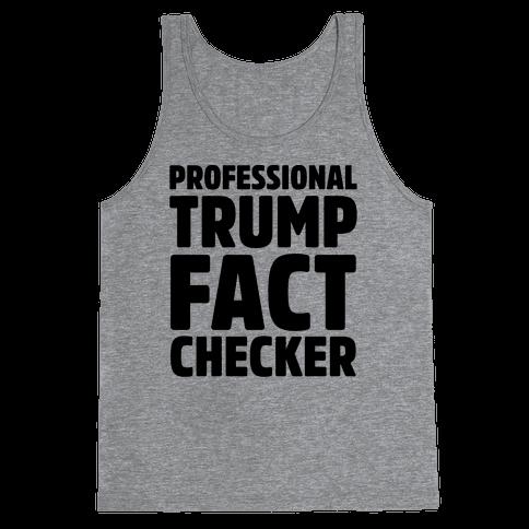 Professional Trump Fact Checker Tank Top