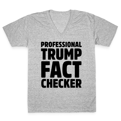 Professional Trump Fact Checker V-Neck Tee Shirt