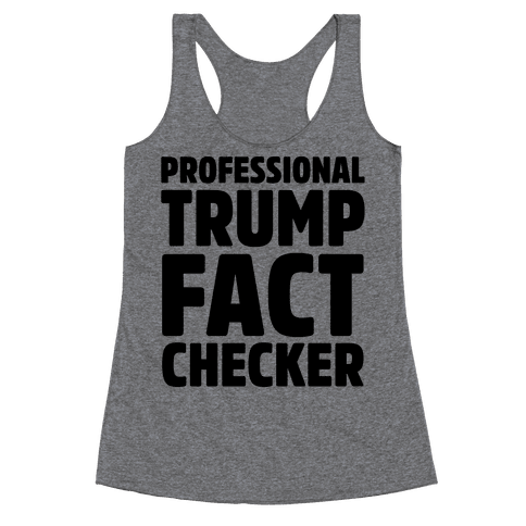 Professional Trump Fact Checker Racerback Tank Top