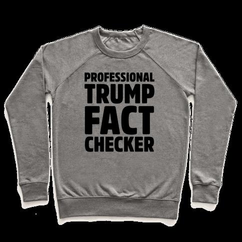 Professional Trump Fact Checker Pullover
