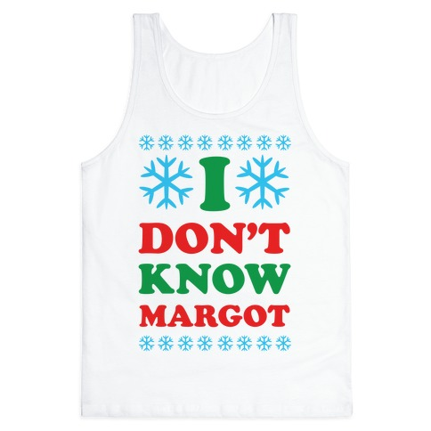 I Don't Know Margot Tank Top