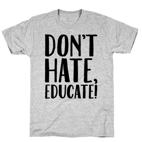 Don't Hate Educate T-Shirt