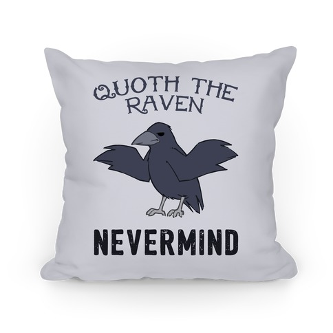 Quoth The Raven: Nevermind Pillow