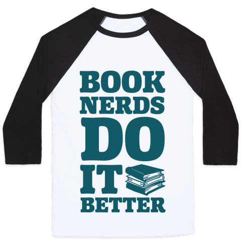 Book Nerds Do It Better Baseball Tee