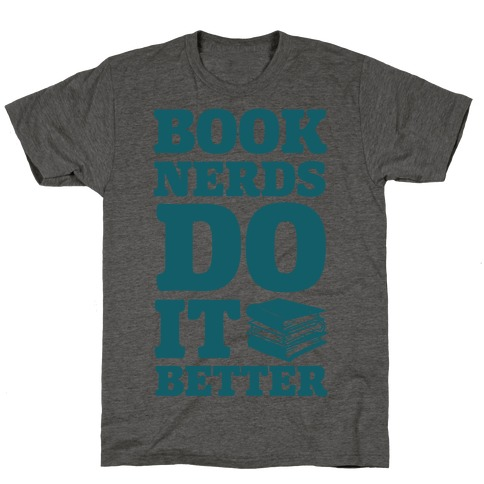 Book Nerds Do It Better T-Shirt