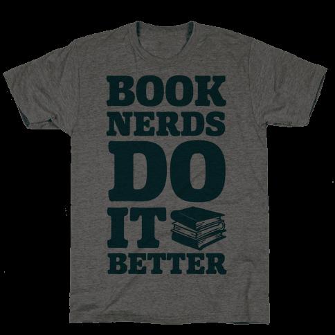 Book Nerds Do It Better Mens/Unisex T-Shirt