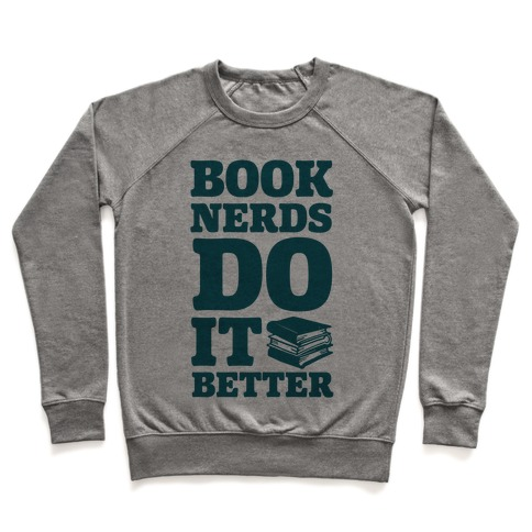Book Nerds Do It Better Pullover