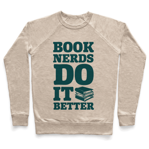 Book Nerds Do It Better Pullover