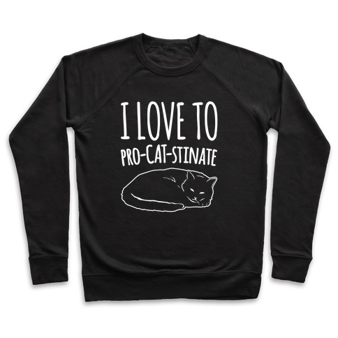 I Love To Pro-Cat-Stinate Cat Parody White Print Pullover