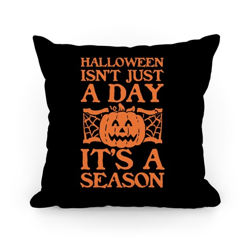 Halloween is a Season Pillow