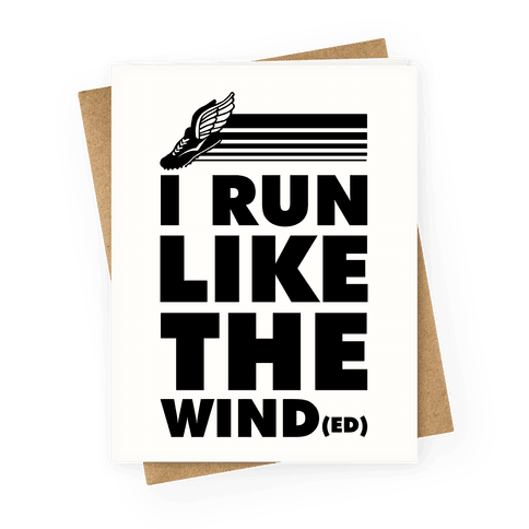 I Run Like the Winded Greeting Card