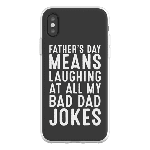 Father's Day Means Laughing At All My Bad Dad Jokes Phone Flexi-Case