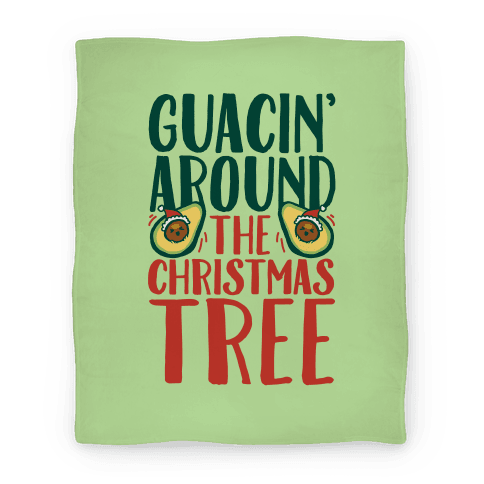 Guacin' Around The Christmas Tree Blanket