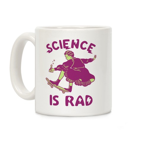 Science Is Rad (Marie Curie) Coffee Mug