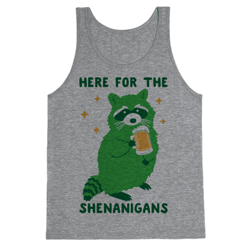 Here For The Shenanigans  Tank Top