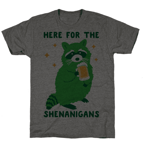 Here For The Shenanigans  Mens T-Shirt