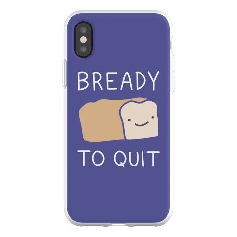 Bready To Quit Phone Flexi-Case