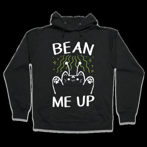 Bean Me Up Hooded Sweatshirt