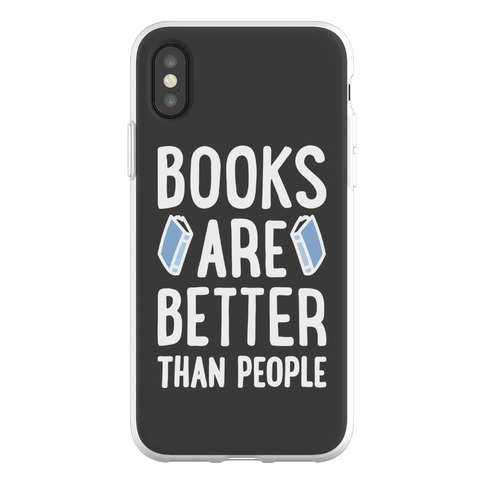 Books Are Better Than People Phone Flexi-Case