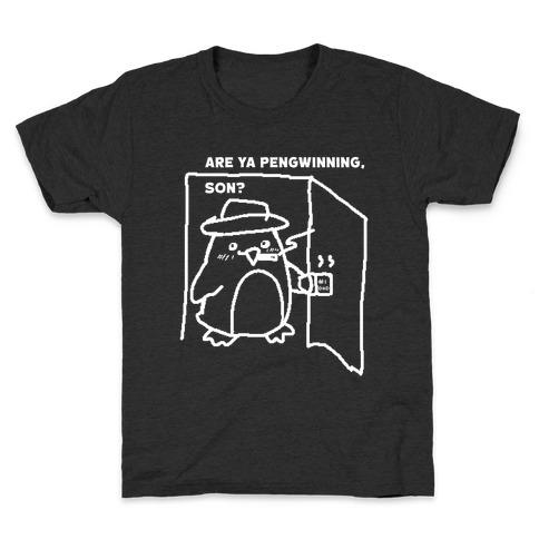 Are Ya Pengwinning, Son?  Kids T-Shirt