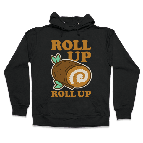 Roll Up Roll Up Hooded Sweatshirt
