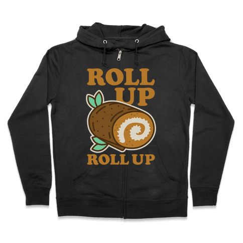 Roll Up Roll Up Zip Hoodie