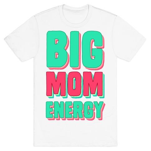 Big Mom Energy T-Shirt
