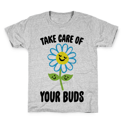 Take Care of Your Buds Kids T-Shirt