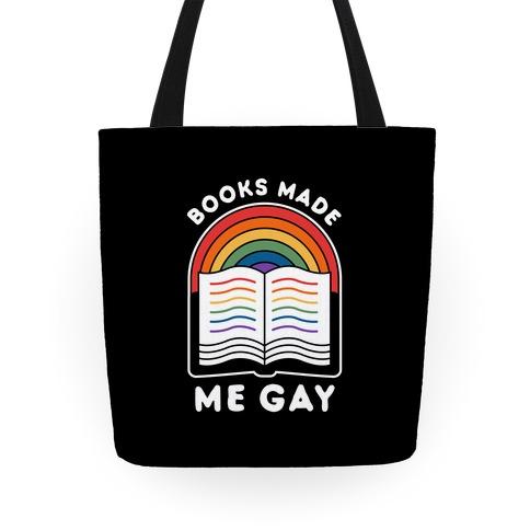 Books Made Me Gay Tote