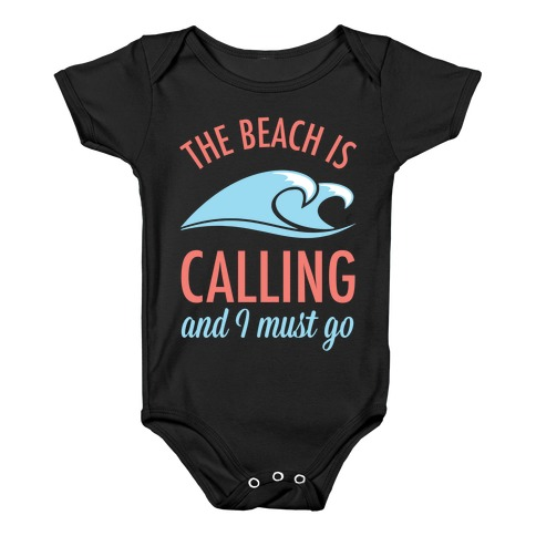 The Beach is Calling and I Must Go Baby Onesy
