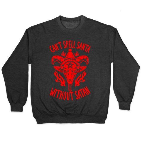 Can't Spell Santa Without Satan Pullover