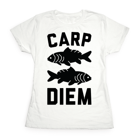 Carp Diem Womens T-Shirt