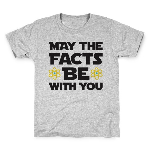 May The Facts Be With You Kids T-Shirt