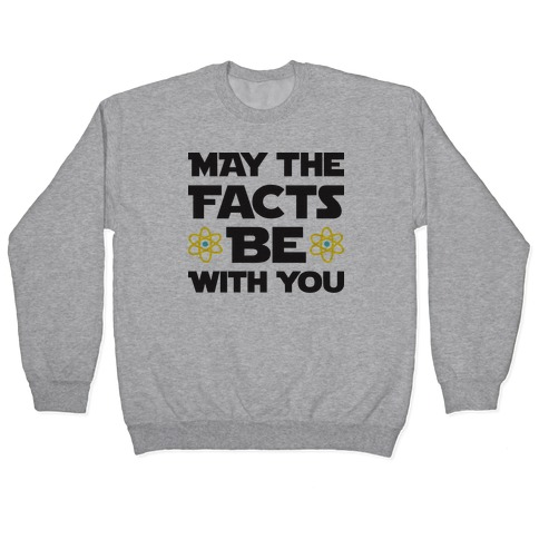 May The Facts Be With You Pullover