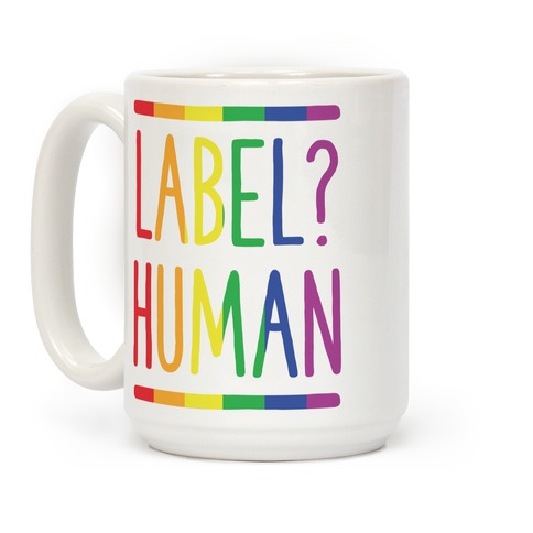 Label? Human Gay Pride Coffee Mug