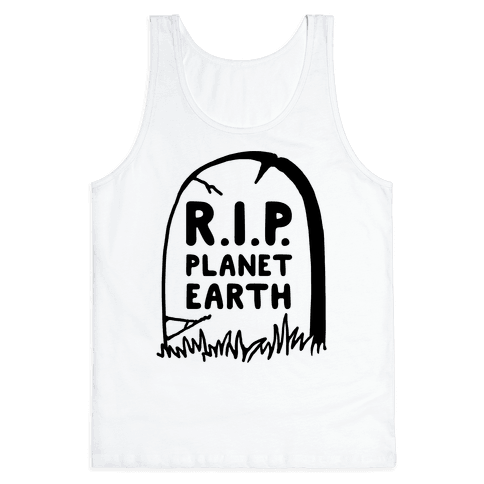 R.I.P Planet Earth Tank Top