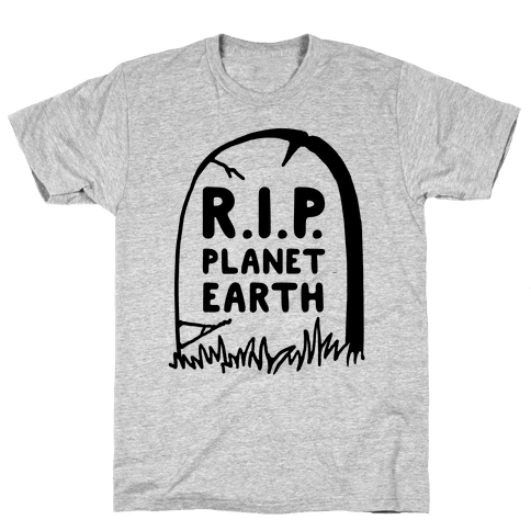 R.I.P Planet Earth Mens T-Shirt