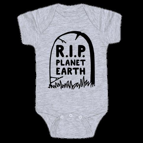 R.I.P Planet Earth Baby Onesy