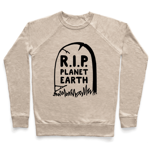 R.I.P Planet Earth Pullover